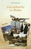 Anne Cattaruzza - A la recherche de Sheïda.