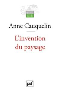 Anne Cauquelin - L'invention du paysage.