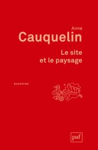 Anne Cauquelin - Le site et le paysage.