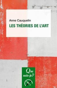 Anne Cauquelin - Les théories de l'art.