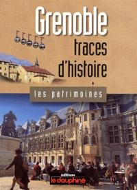 Anne Cayol Gerin et Alain de Montjoye - Grenoble, traces d'histoire.