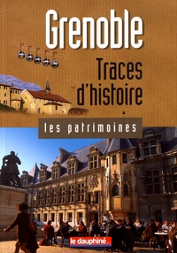 Anne Cayol-Gerin et Vincent Charbonnier - Grenoble - Traces d'histoire.