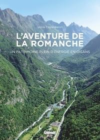 Anne Cayol-Gerin - L'aventure de la Romanche - Un patrimoine plein d'énergie en Oisans.