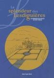 Anne Cayol-Gerin - La splendeur des Lesdiguières - Le domaine de Vizille au XVIIe siècle.