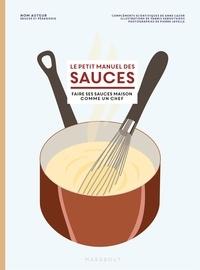 Anne Cazor et Thomas Feller-Girod - Le petit manuel des sauces.