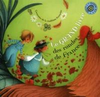 Anne-Cécile Boutard et  Rémi - Le grand livre des rondes de France. 1 CD audio