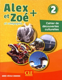 Anne-Cécile Couderc - Alex et Zoé + et compagnie 2 - Cahier de découvertes culturelles.