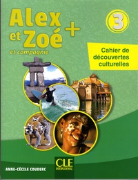 Anne-Cécile Couderc - Alex et Zoé et compagnie 3 - Cahier de découvertes culturelles.