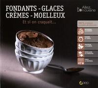 Anne-Cécile Fichaux - Fondants-glaces-crèmes-moelleux - Et si on craquait....