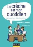 Anne-Cécile George - La crèche est mon quotidien - Une directrice prend la parole.