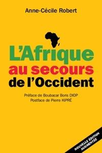 Anne-Cécile Robert - L'Afrique au secours de l'Occident.