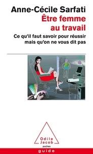 Etre femme au travail - Ce quil faut savoir pour réussir mais quon ne vous dit pas.pdf