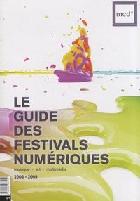 Le guide des festivals numériques - Anne-Cécile Worms |