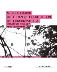 Anne-Célia Disdier - Mondialisation des échanges et protection des consommateurs - Comment les concilier ?.