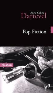 Anne-Céline Dartevel - Pop fiction.