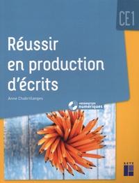 Anne Chabrillanges - Réussir en production d'écrits CE1. 1 Cédérom