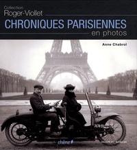 Anne Chabrol - Chroniques parisiennes en photos.