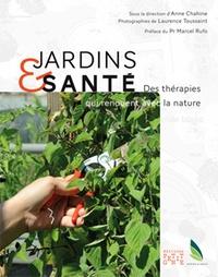 Anne Chahine - Jardins & santé - Des thérapies qui renouent avec la nature.
