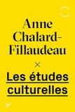 Anne Chalard-Fillaudeau - Les études culturelles.