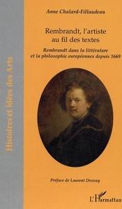 Anne Chalard-Fillaudeau - Rembrandt, l'artiste au fil des textes.