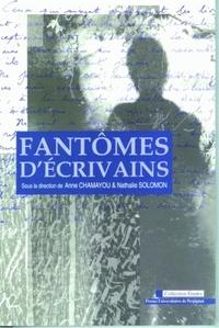 Anne Chamayou et Nathalie Solomon - Fantômes d'écrivains.