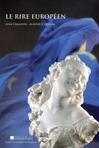 Anne Chamayou et Alastair B. Duncan - Le rire européen.
