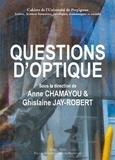 Anne Chamayou et Ghislaine Jay-Robert - Questions d'optique.