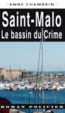 Anne Chambrin - Saint-Malo - Le bassin du crime.