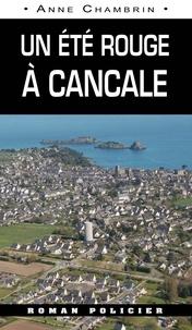 Anne Chambrin - Un été rouge à Cancale.