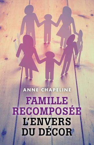 Anne Chaplin - Famille recomposée : l'envers du décor.