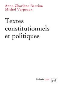 Anne-Charlène Bezzina et Michel Verpeaux - Textes constitutionnels et politiques.