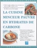 Anne Charlish - La cuisine minceur réduite en hydrates de carbone.