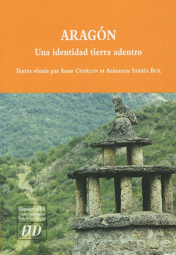 Anne Charlon et Aranzazu Sarria Buil - Aragon - Una identidad tierra adentro.