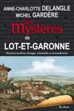 Anne-Charlotte Delangle et Michel Gardère - Les mystères de Lot-et-Garonne.