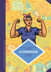 Anne-Charlotte Husson et Thomas Mathieu - Le féminisme - En 7 slogans et citations.