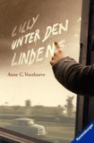 Anne Charlotte Voorhoeve - Lilly Unter Den Linden.