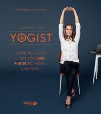 Ucareoutplacement.be Comme un yogist - La méthode yoga pour être bien partout et même... au bureau! Image