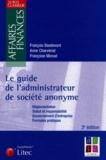 Anne Charvériat et François Basdevant - Le guide de l'administrateur de société anonyme - Réglementation, Statut et responsabilité, Gouvernement d'entreprise, Formules pratiques.