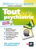 Anne Chassagnoux et Jean-Yves Gaye - Tout sur la psychiatrie en fiches mémos.