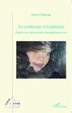 Anne Chateau - Le syndrome d'Angelman - Regard sur une maladie neurogénétique rare.