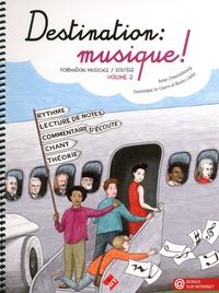 Anne Chaussebourg et Dominique Le Guern - Destination : musique ! - Formation musicale / solfège Volume 2.