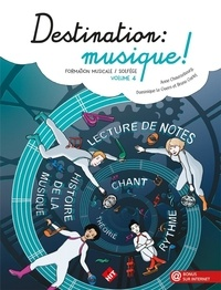 Anne Chaussebourg et Dominique Le Guern - Destination : musique ! - Formation musicale / solfège Volume 4.