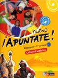 Anne Chauvigné Díaz - Espagnol 1re année A1-A2 Nuevo Apuntate ! - Cahier d'activités, programme 2011.