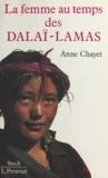 Anne Chayet - La femme au temps des Dalaï-lamas.