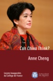 Anne Cheng - Can China Think? - Inaugural lecture delivered on Thursday 11December2008.