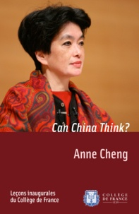 Anne Cheng - Can China Think? - Inaugural lecture delivered on Thursday 11 December 2008.
