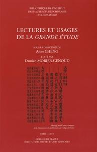 Anne Cheng et Damien Morier-Genoud - Lectures et usages de la Grande Etude.