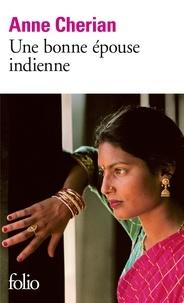 Anne Cherian - Une bonne épouse indienne.
