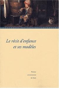 Anne Chevalier et Carole Dornier - Le récit d'enfance et ses modèles - Colloque de Cerisy-la-Salle (27 septembre - 1er octobre 2001).