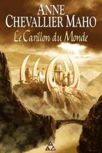 Anne Chevallier Maho - Le carillon du monde.